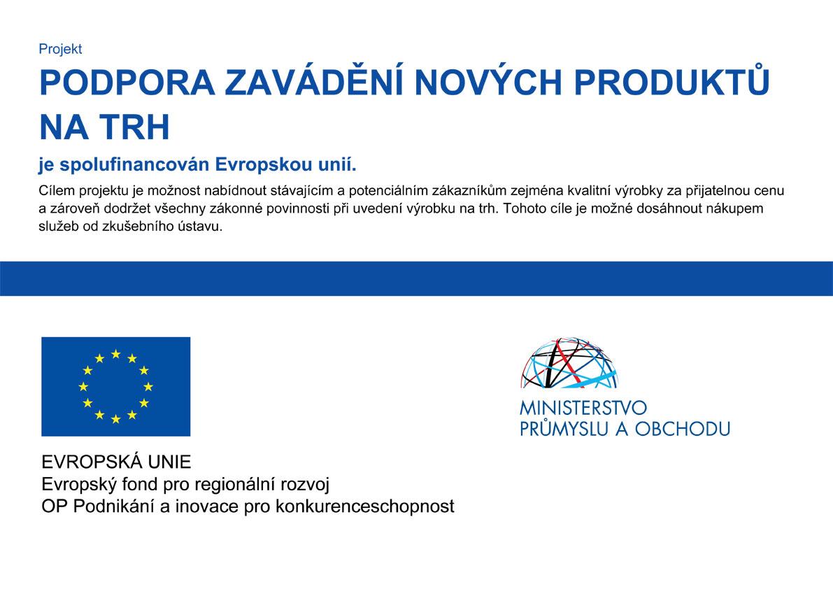 Projekt PODPORA ZAVÁDĚNÍ NOVÝCH PRODUKTŮ NA TRH je spolufinancován Evropskou unií.